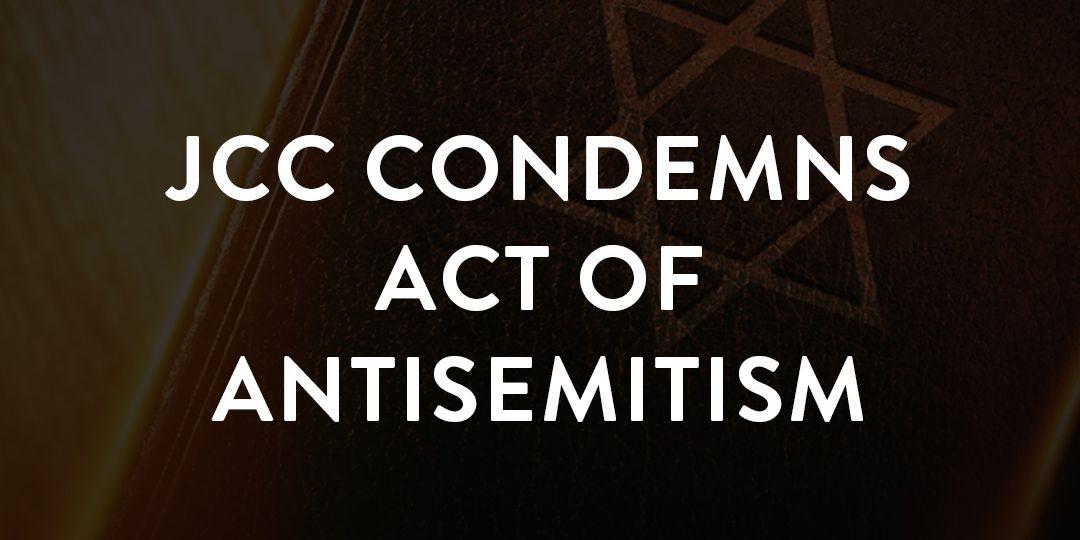JCC condemns act of antisemitism